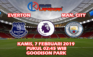 Prediksi Bola Everton vs Manchester City 7 Februari 2019