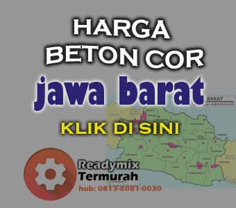Harga Beton cor Jawa Barat, Harga Ready mix Jawa Barat, Harga Cor beton Jawa Barat, Cara Pesan beton Jawa Barat, Harga Beton Readymix Jawa Barat, Harga Readymix Jawa Barat