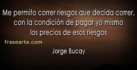 Me permito correr riesgos - Jorge Bucay