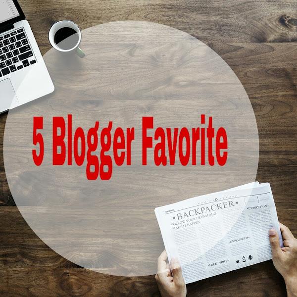 5 Blogger Favoriteku