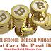 Trik jitu mencari Bitcoin dengan mudah | Bisnis online tanpa modal