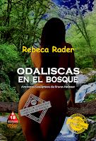 http://www.amazon.es/Odaliscas-en-Bosque-Rebeca-Rader-ebook/dp/B015JLXL64/ref=sr_1_1?s=books&ie=UTF8&qid=1443535496&sr=1-1&keywords=odaliscas+en+el+bosque