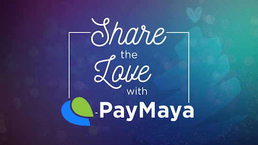 BITS OF JOYCE: #ShareTheLove this Christmas season with exclusive treats from PayMaya