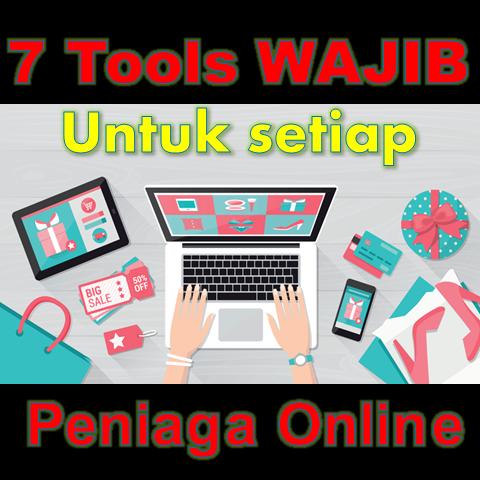 7 Tools Wajib Untuk Setiap Peniaga Online