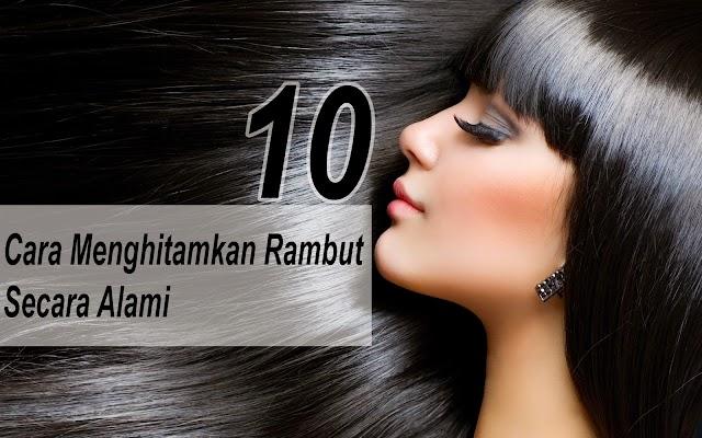 10 Cara Menghitamkan Rambut Secara Alami