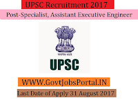 Union Public Service Commission Recruitment 2017– 54 Specialist, Assistant Executive Engineer
