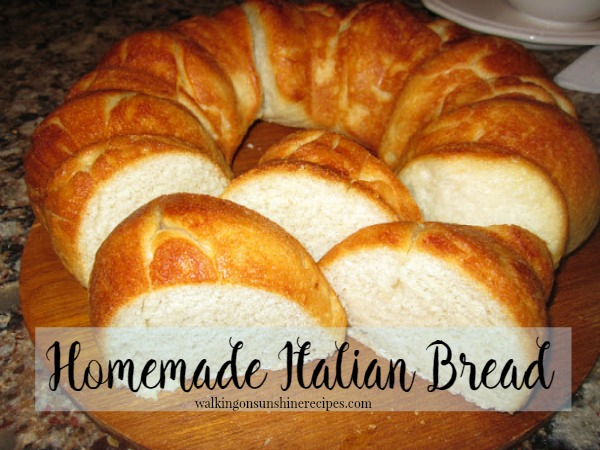 Homemade Italian Bread from Walking on Sunshine.