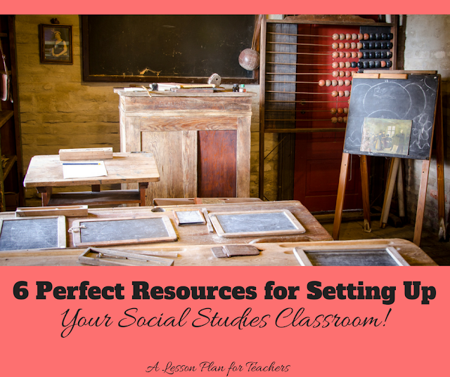 6 Perfect Resources for Setting Up Your Social Studies Classroom
