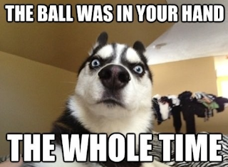 THE BALL WAS IN YOUR HAND THE WHOLE TIME