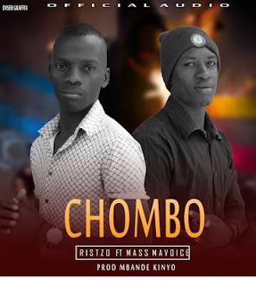 Ristzo Ft. Mass Mavoice - CHOMBO