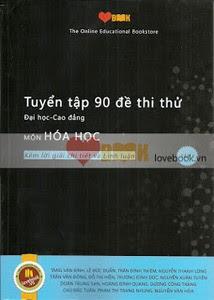Tuyển Tập 90 Đề Thi Thử Đại Học - Cao Đẳng Môn Hóa Học: Tập 3