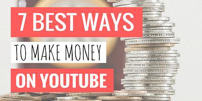 7 Best Ways to Make Money on YouTube