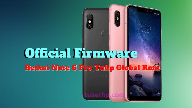 Official Firmware Redmi Note 6 Pro Tulip - TUSERHP