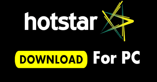 Hotstar Download For PC Laptop Windows 7/8/10/xp or Mac