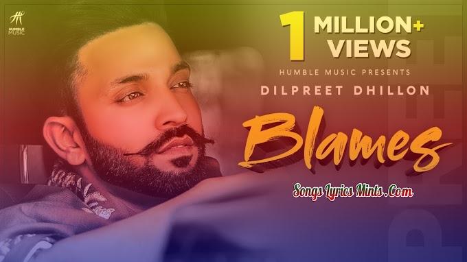Blames Lyrics In Hindi & English – Dilpreet Dhillon Latest Punjabi Song Lyrics 2020