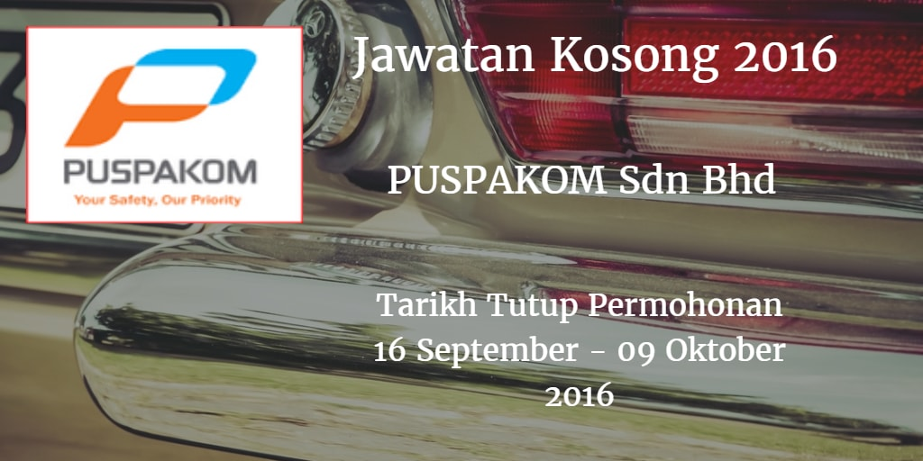 Jawatan Kosong PUSPAKOM Sdn Bhd 16 September - 09 Oktober 2016