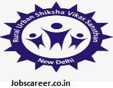 Rural Urban Shiksha Vikas Sansthan Recruitment of Project Manager, Office Assistant and various vacancies for 444 Posts : Last Date 10/06/2017