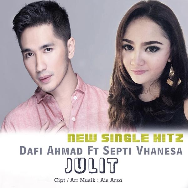 Dafi Ahmad feat. Septi Vhanesa - JULIT (Jujur Aja Sulit)