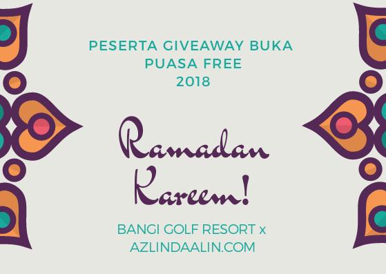 PESERTA GIVEAWAY BUKA PUASA 2018 FREE DI BANGI GOLF RESORT (BGR)