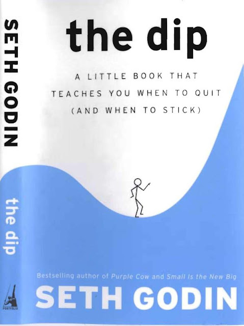 The Dip book by Seth Godin|  A little book that teaches you when to quit and when to stick free download.