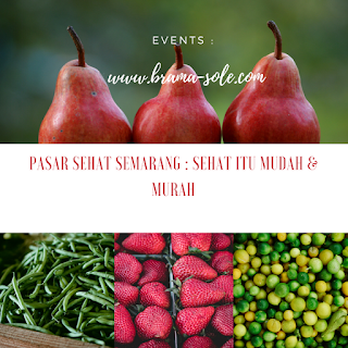 Pasar Sehat Semarang : Sehat Itu Mudah & Murah