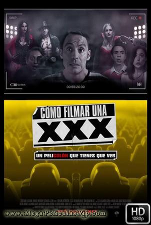 Como Filmar Una XXX [1080p] [Latino] [MEGA]