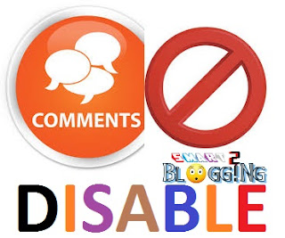 Blog me comment disable kaise kare ?