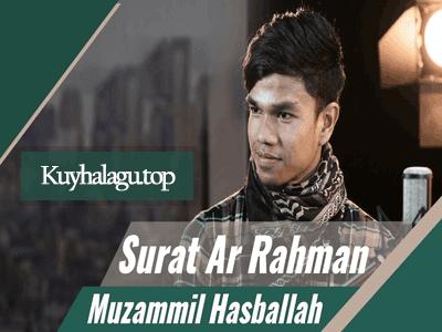 Bacaan Al-Quar'an Muzammil Hasballah Terbaru Surat Ar Rahman Mp3 Full