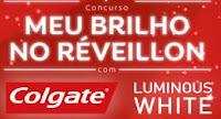 Concurso Meu Brilho no Réveillon Colgate Luminous White meubrilholuminous.com.br