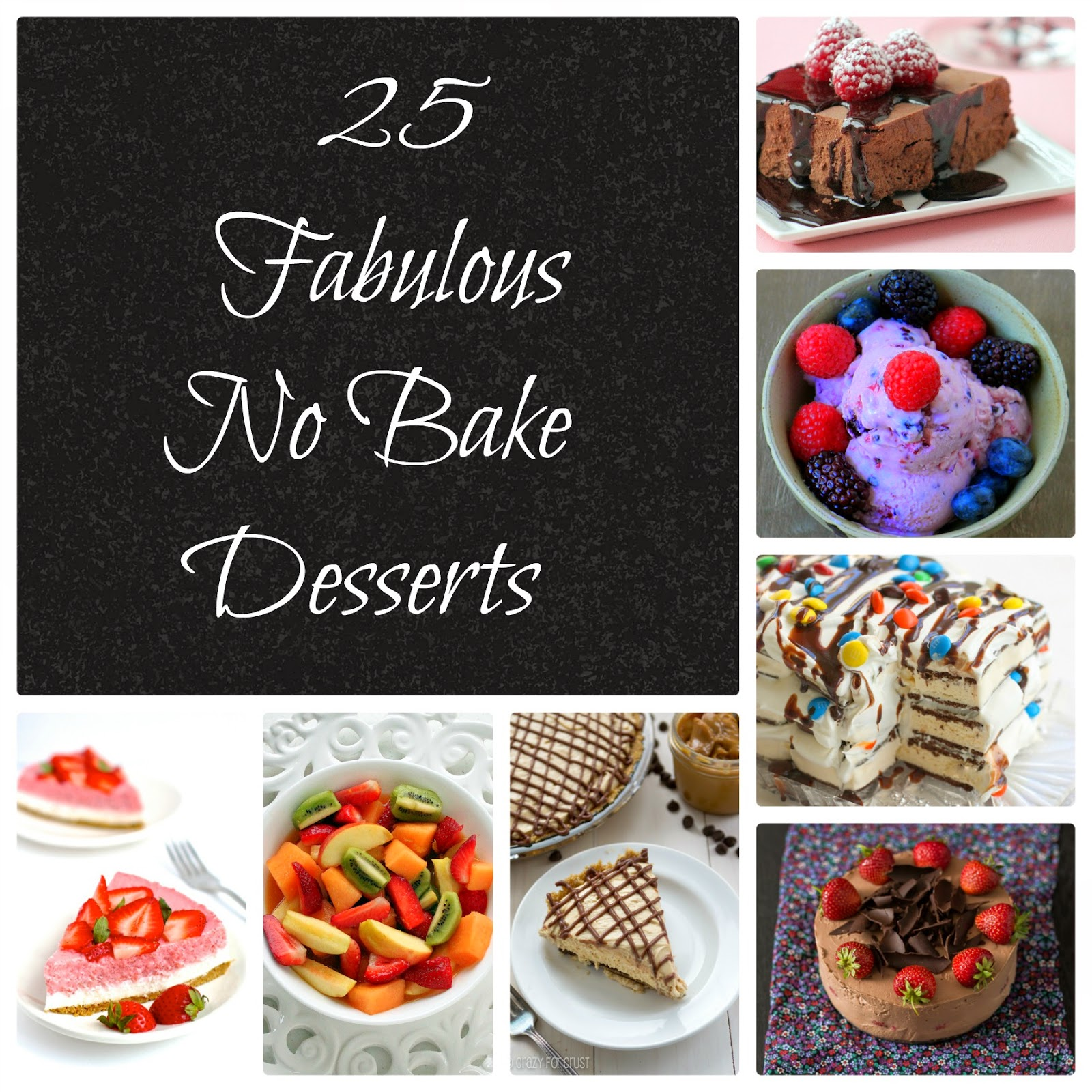 25 Fabulous No Bake Desserts