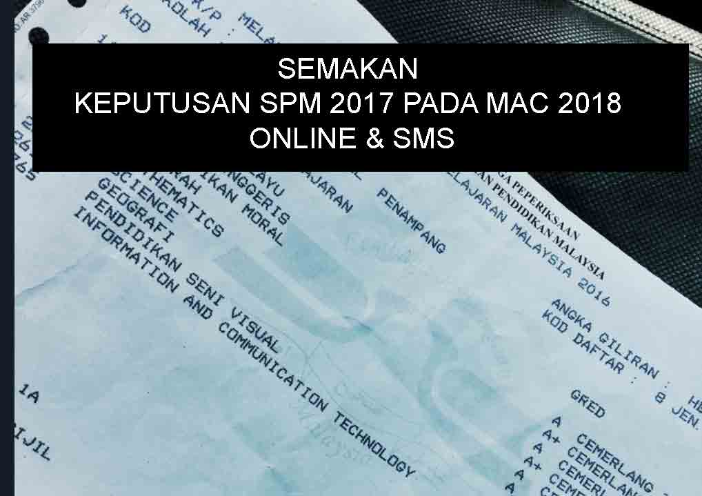 Semak Keputusan Spm 2017 Secara Online Dan Sms