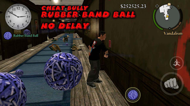 cheat bully android rubber band ball no delay
