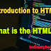 Introduction to HTML |   What is the HTML ? | What is the HTML tag ? | What is the HTML code?