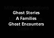 Ghost Stories - A Families Ghost Encounters