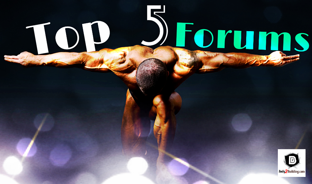 Top 5 Bodybuilding and Fitness Forums in the World