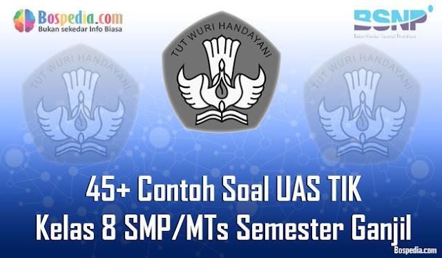 pada kesempatan kali ini kakak ingin berbagi beberapa contoh soal latihan UAS untuk mata  Lengkap - 45+ Contoh Soal UAS TIK Kelas 8 SMP/MTs Semester Ganjil Terbaru
