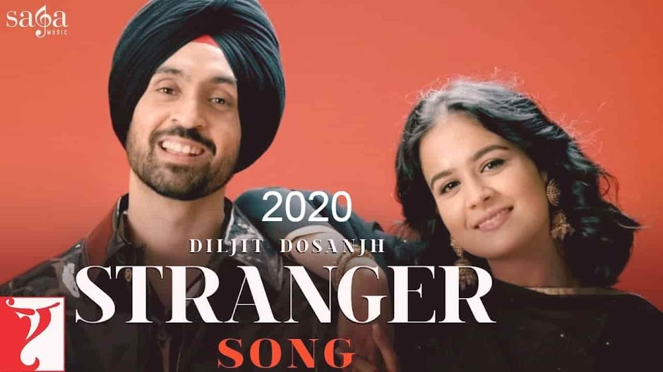Stranger Song Hindi Lyrics | Diljit | Simar Kaur | New Song 2020
