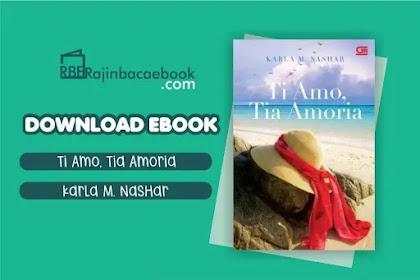 Download Novel Ti Amo, Tia Amoria by Karla M. Nashar Pdf