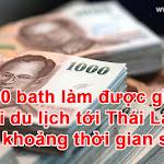 1500 baht làm được gì khi đi du lịch tới Thái Lan trong khoảng thời gian sắp tới