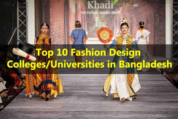 List Of Top 10 Fashion Designing Colleges Universities Schools And Institutes In Bangladesh Fashion2apparel