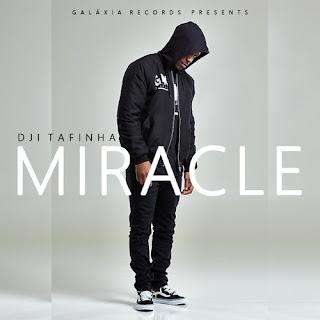 Dji Tafinha - Miracle (Vídeo)