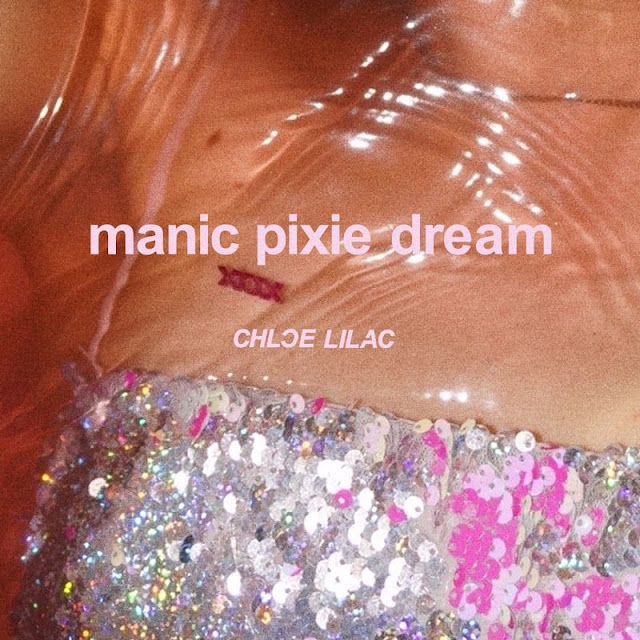 Chloe Lilac Unveils New Single 'Manic Pixie Dream'