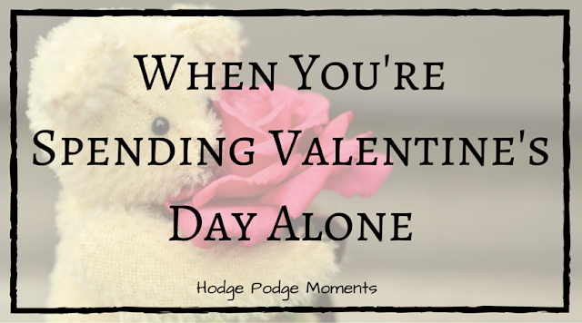 When You're Spending Valentine's Day Alone