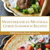 Mediterranean Meatball Gyros Sandwich Recipes