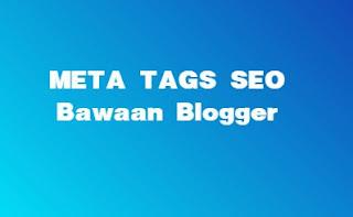 Cara Memasang Meta Title SEO Friendly Terbaru untuk Blogger