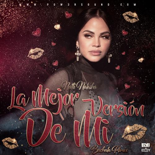 Natti Natasha - La Mejor Version De Mi (Bachata Remix)