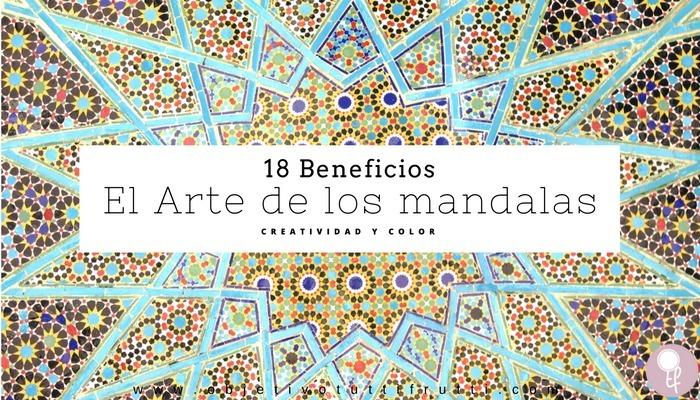El arte de los mandalas 16 beneficios de pintar mandalas