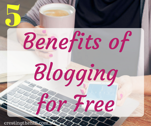 5 BENEFITS OF BLOGGING FOR FREE