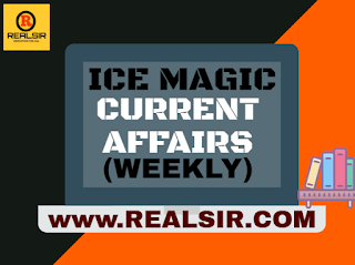 ICE Current Affairs (Weekly)