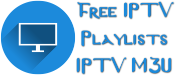 World IPTV M3U Download TV Channels SD/HD - IPTV Links